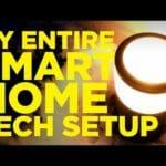 My Entire Smart Home Tech Setup